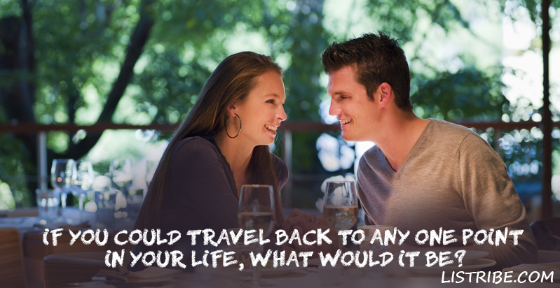 If-you-could-travel-back-to-any-one-point-in-your-life,-what-would-it-be