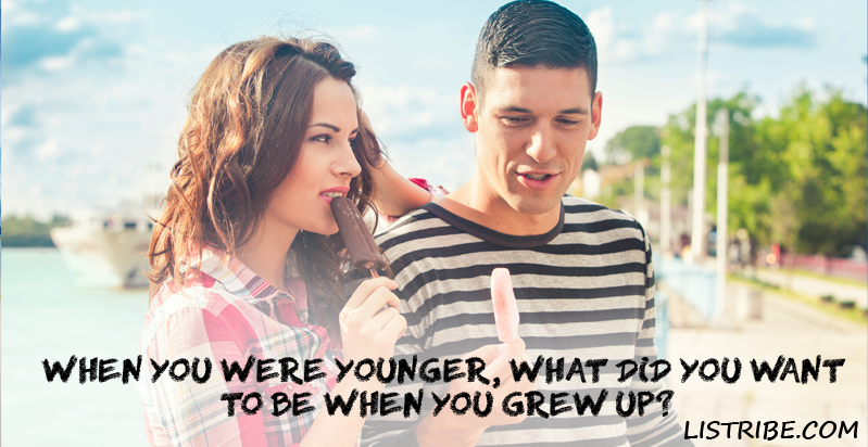 When-you-were-younger,-what-did-you-want-to-be-when-you-grew-up