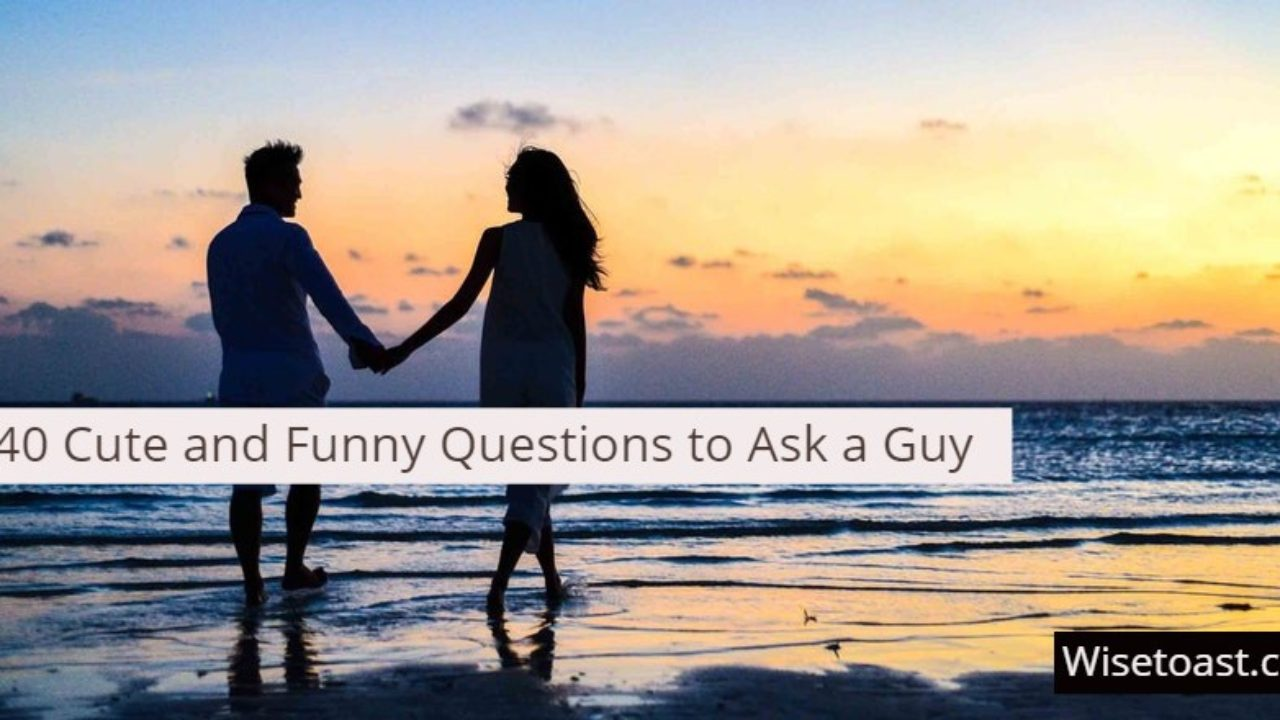 Questions to ask a guy when dating