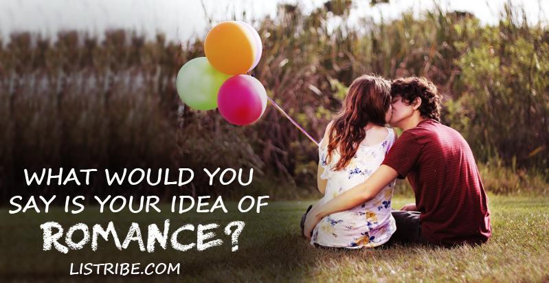 What is your idea of romance