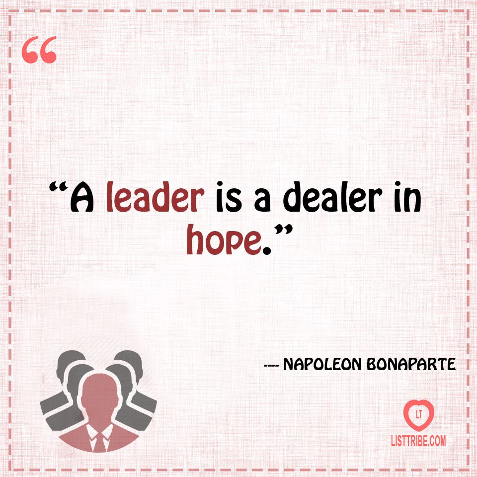 NAPOLEON BONAPARTE's quote regarding the Leadership.