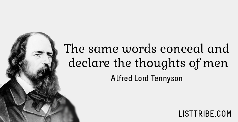 The same words conceal and declare the thoughts of men. -Alfred Lord Tennyson