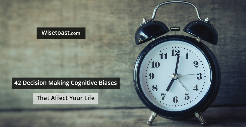 Types of decision making cognitive biases